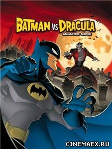Бэтмен против Дракулы / The Batman vs Dracula (2005)
